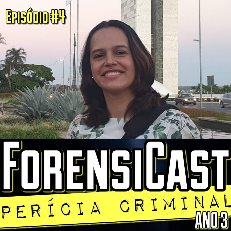 ForensiCast S03E04   IDENTIFICAÇÃO DE PESSOAS DESAPARECIDAS com a Perita Criminal Laryssa Bezerra, GO