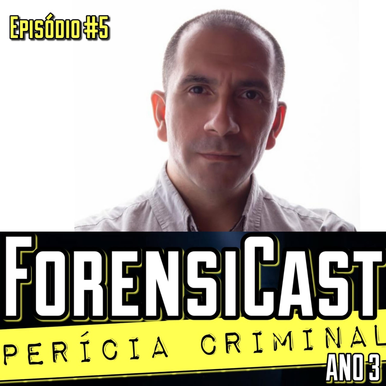 ForensiCast S03E05   ASSISTÊNCIA TÉCNICA PERICIAL com o Perito Judicial Roberto Meza Niella