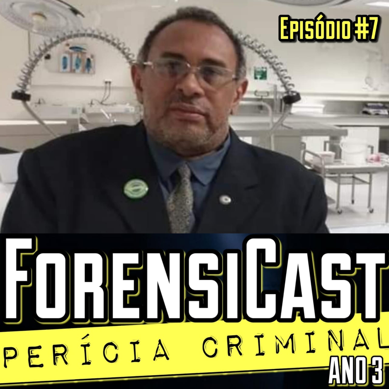 ForensiCast S03E07   MEDICINA LEGAL: MORTE E VIDA com o Legista Antonio Nunes Nunes Pereira, PI
