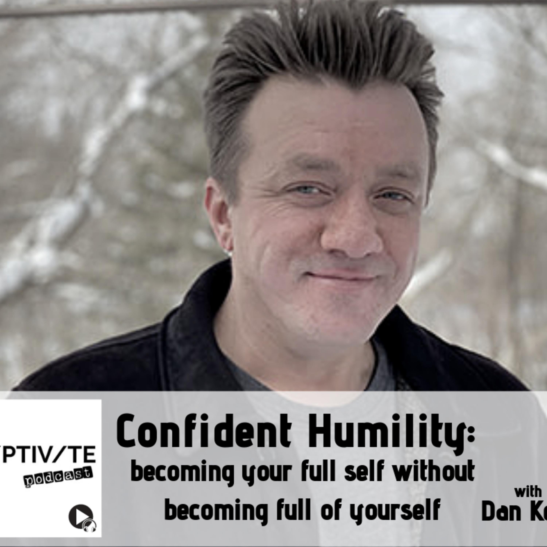 CP 04: Dan Kent - Confident Humility
