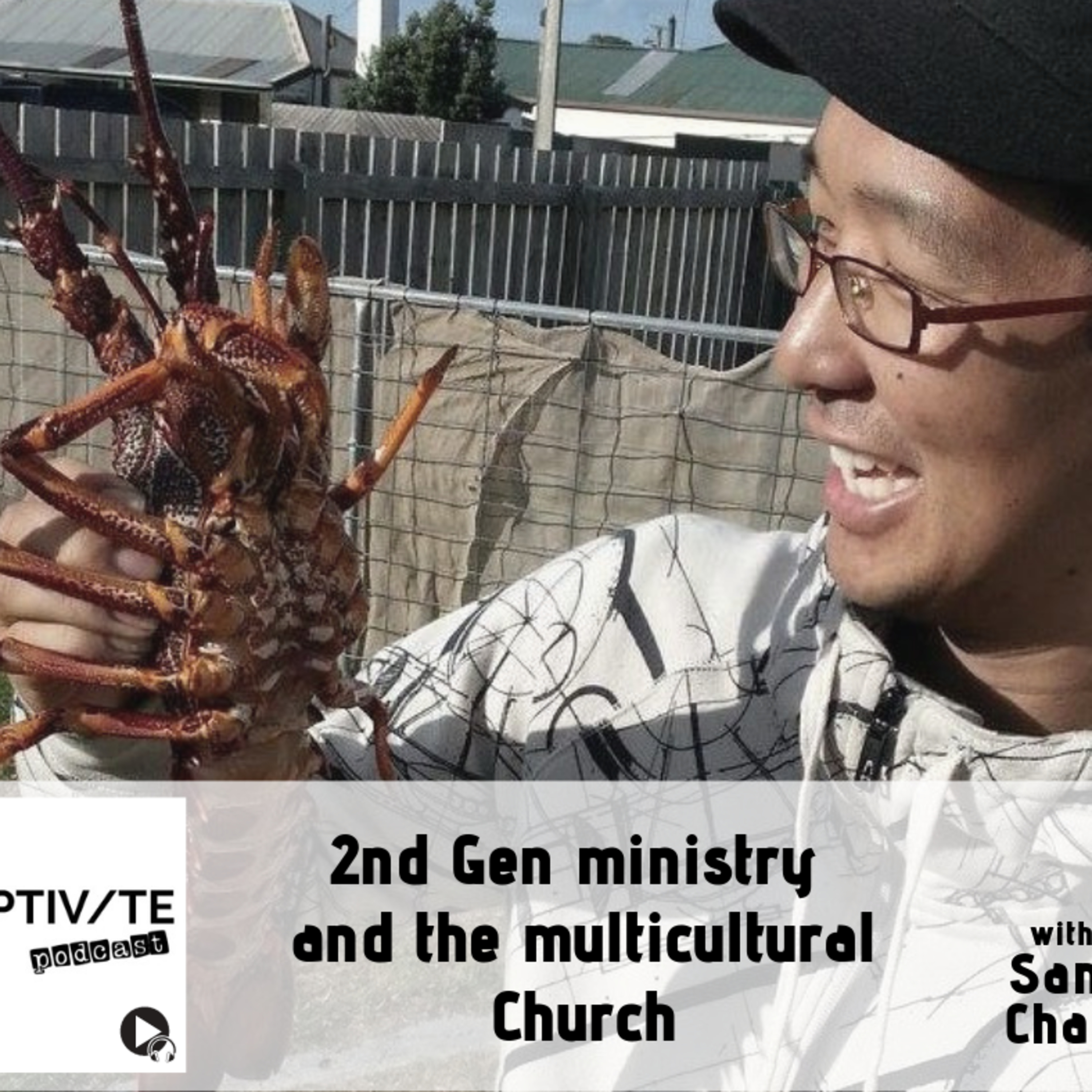 CP 05: Sam Chan - 2nd Gen ministry and the multicultural Church
