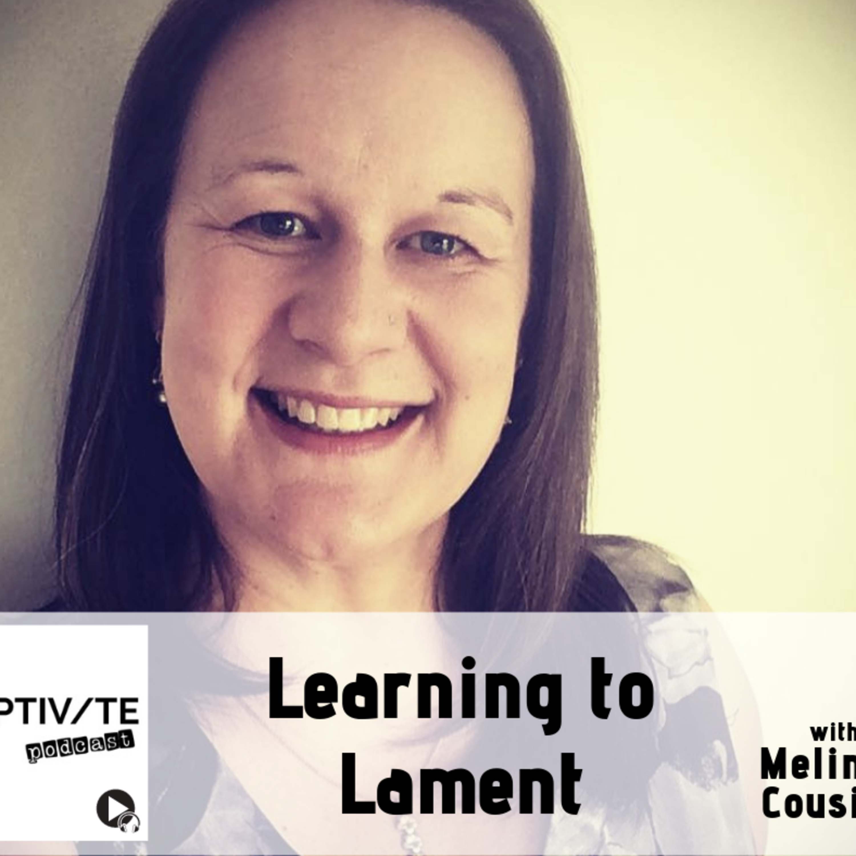 CP 08: Melinda Cousins - Learning to lament