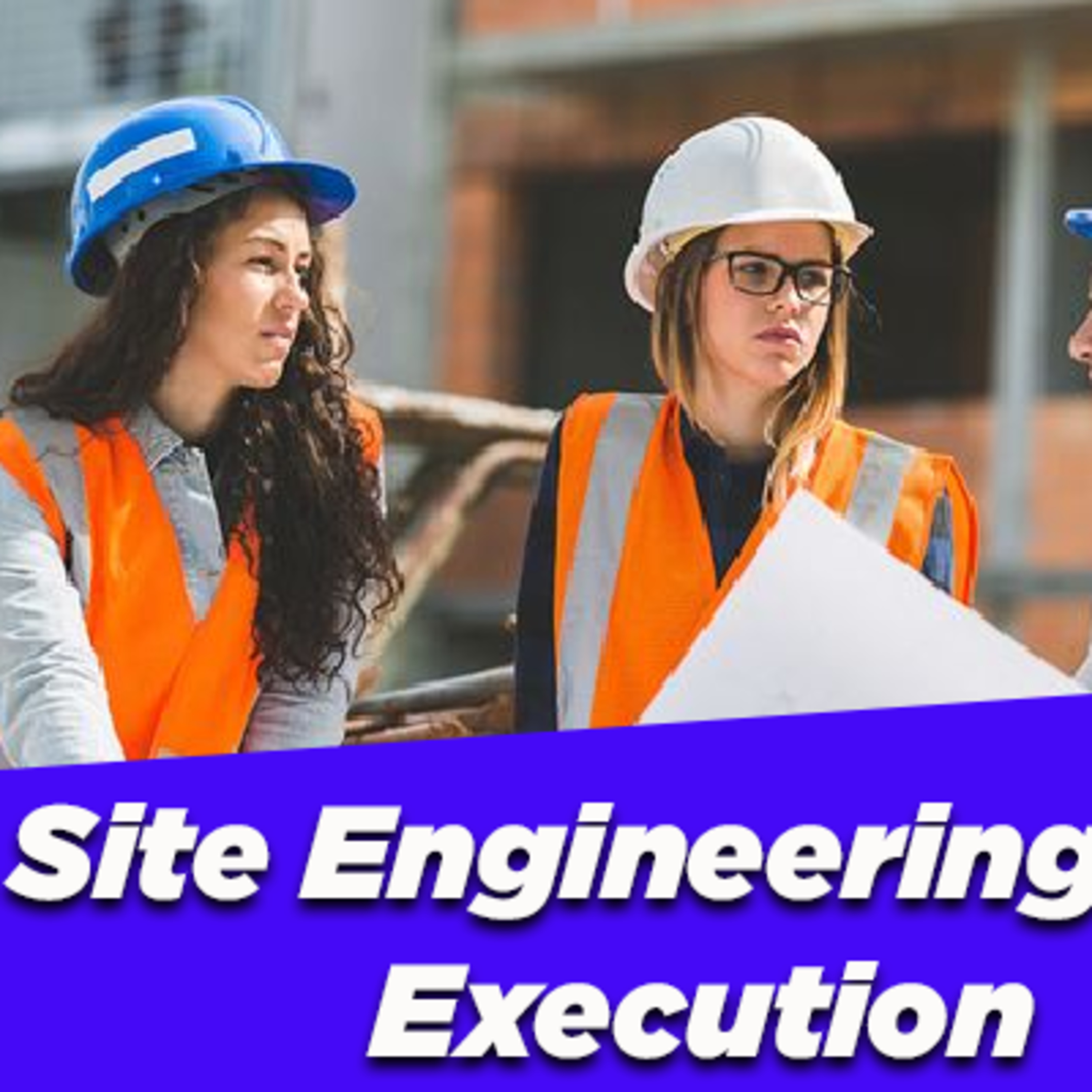 Site execution challenges