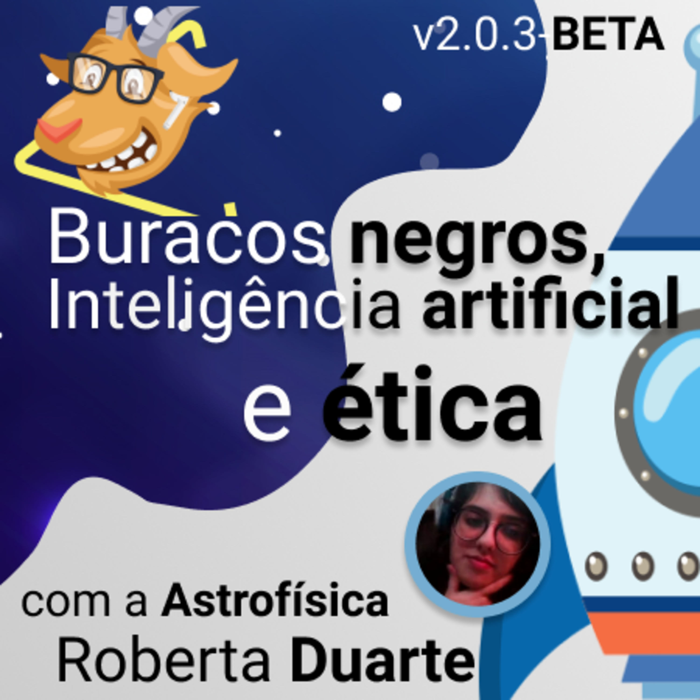 Buracos negros, Inteligência Artificial e Ética - v2.0.3-BETA