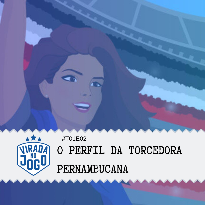 #2 - O perfil da torcedora pernambucana - Entrevista com Soraya Barreto
