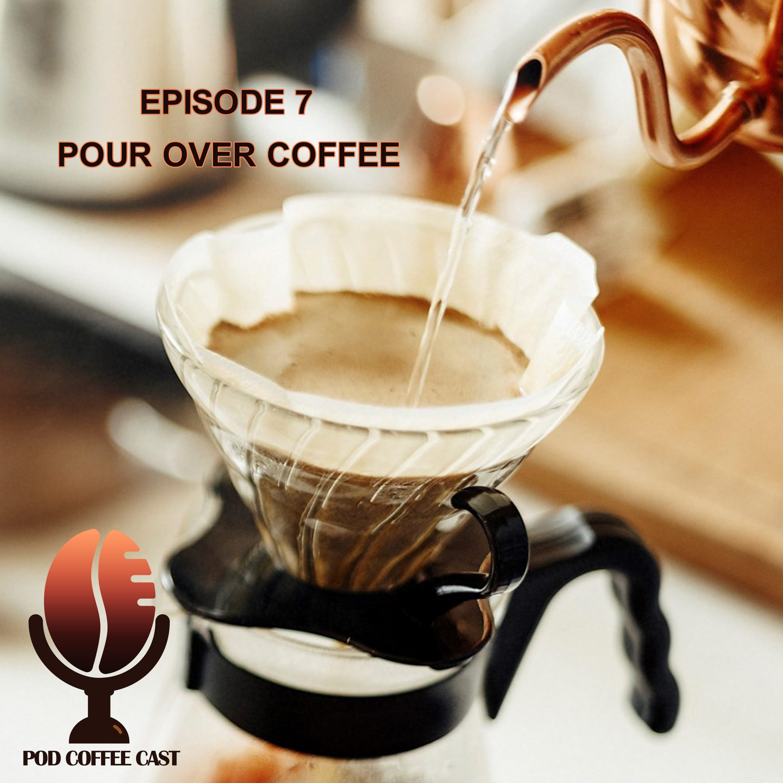 اپیزود هفتم – قهوهی چکهای یا Pour Over