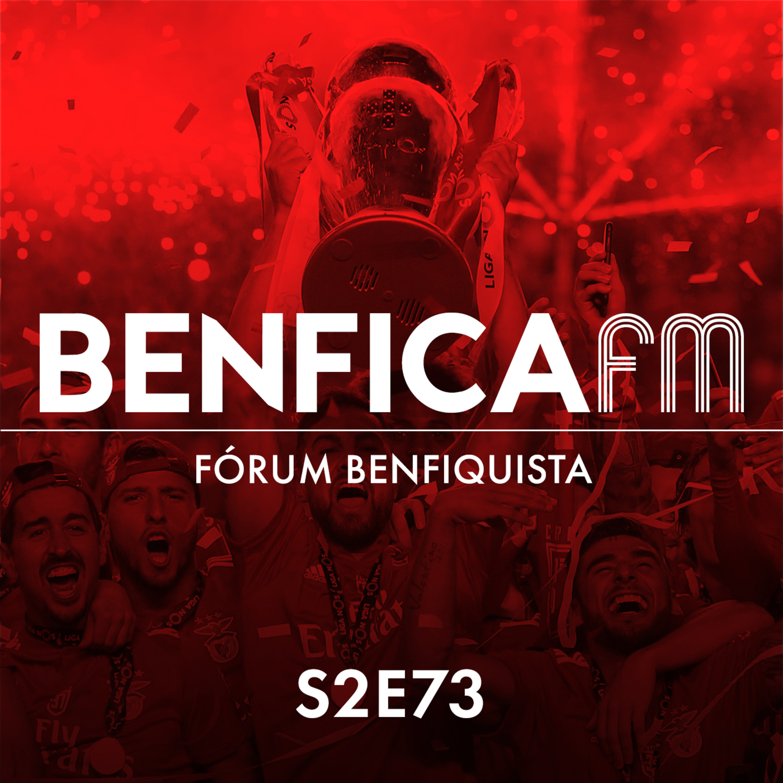 #73 - Benfica FM | Análise época, Fórum benfiquista