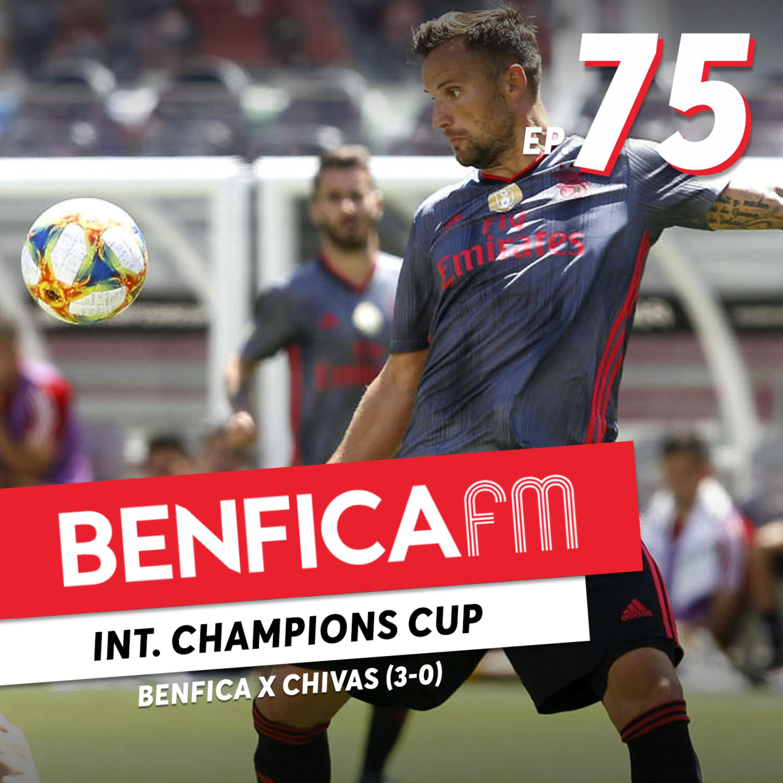 #75 - Benfica FM | Benfica x Chivas (3-0)