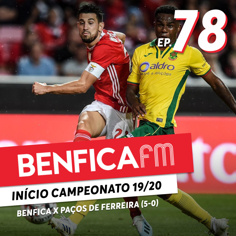 #78 - Benfica FM | Benfica x Paços de Ferreira (5-0)