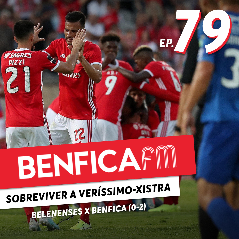 #79 - Benfica FM | Belenenses SAD x Benfica (0-2)