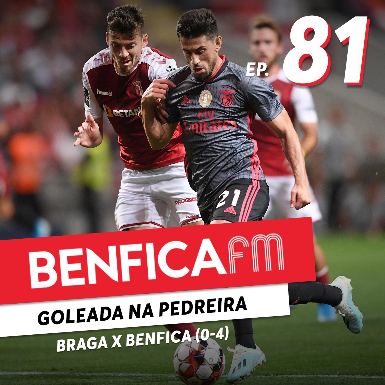 #81 - Benfica FM | Braga x Benfica (0-4)