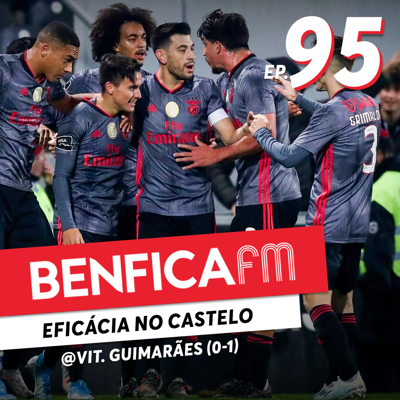 #95 - Benfica FM | Vit. Guimarães x Benfica (0-1)