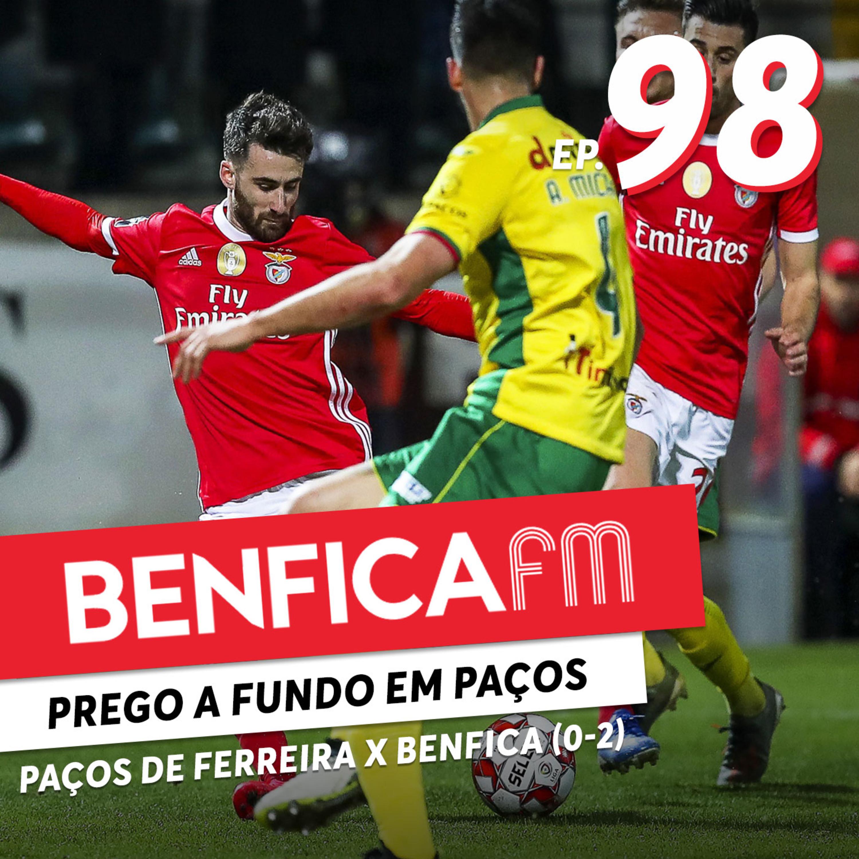 #98 - Benfica FM | Paços de Ferreira x Benfica (0-2) Magda Pedro