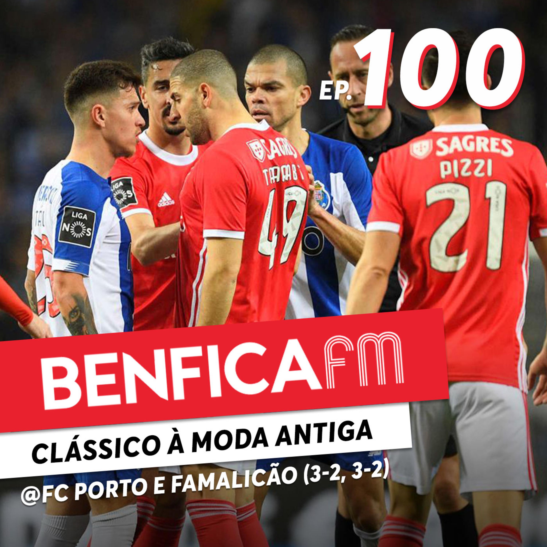 #100 - Benfica FM | FC Porto x Benfica (3-2)