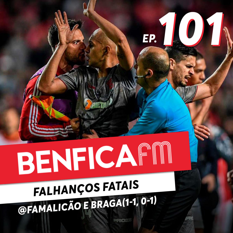 #101 - Benfica FM | @Famalicão e Sp. Braga (1-1, 0-1)