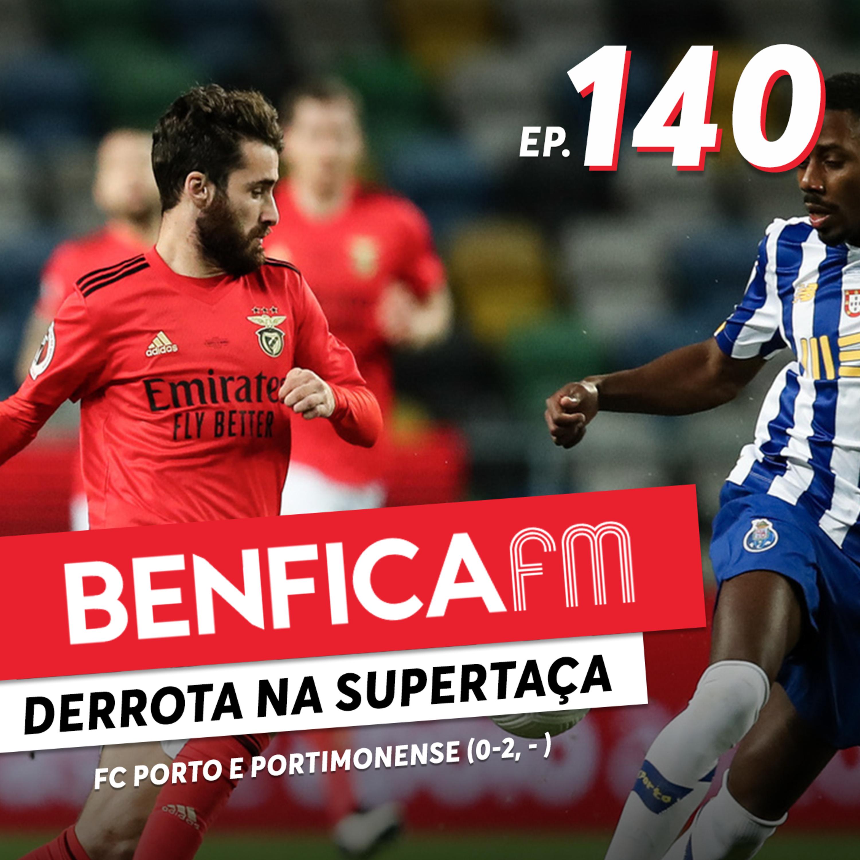 #140 - Benfica FM   Portimonense e FC Porto (2-1, 0-2)