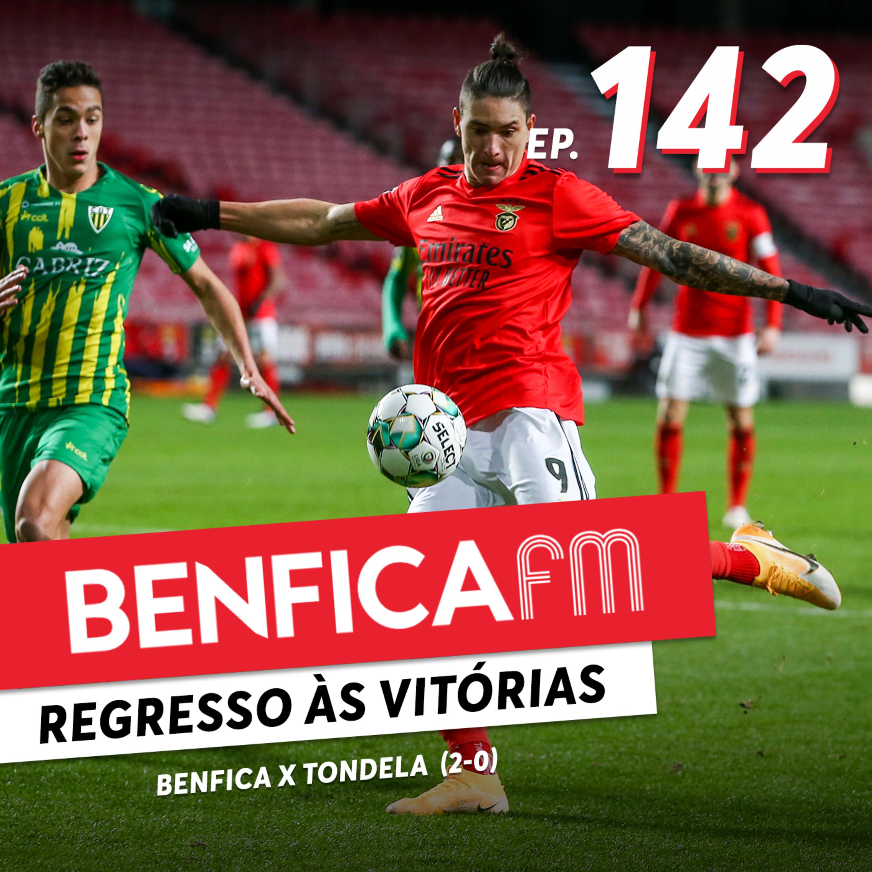 #142 - Benfica FM   Benfica x Tondela (2-0)