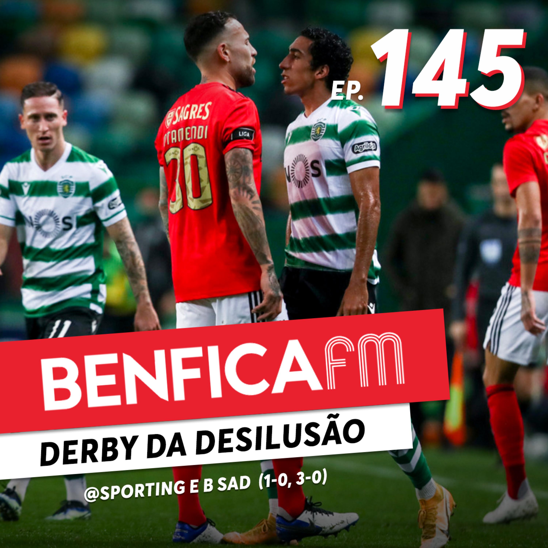 #145 - Benfica FM   Sporting e B Sad (1-0, 3-0)
