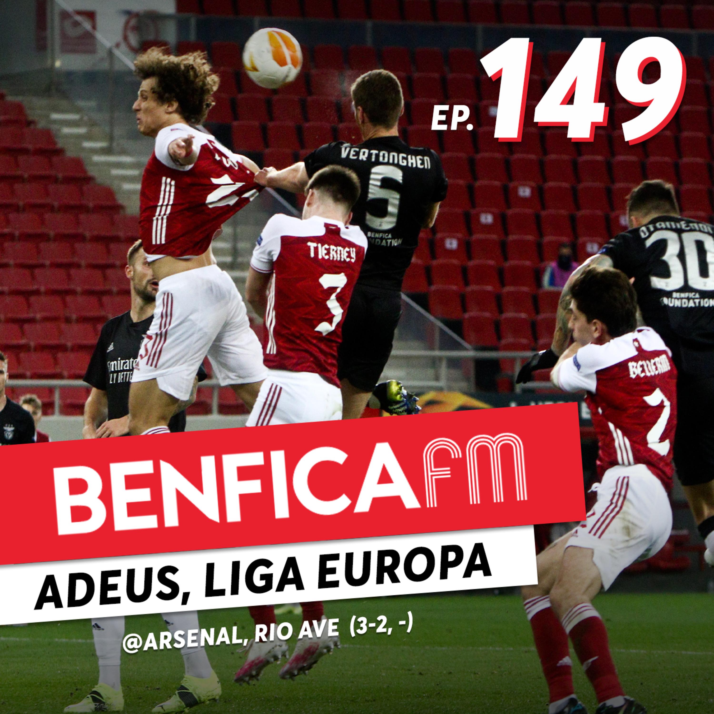 #149 - Benfica FM   @Arsenal e Rio Ave (3-2, 2-0) Luís Filipe Borges