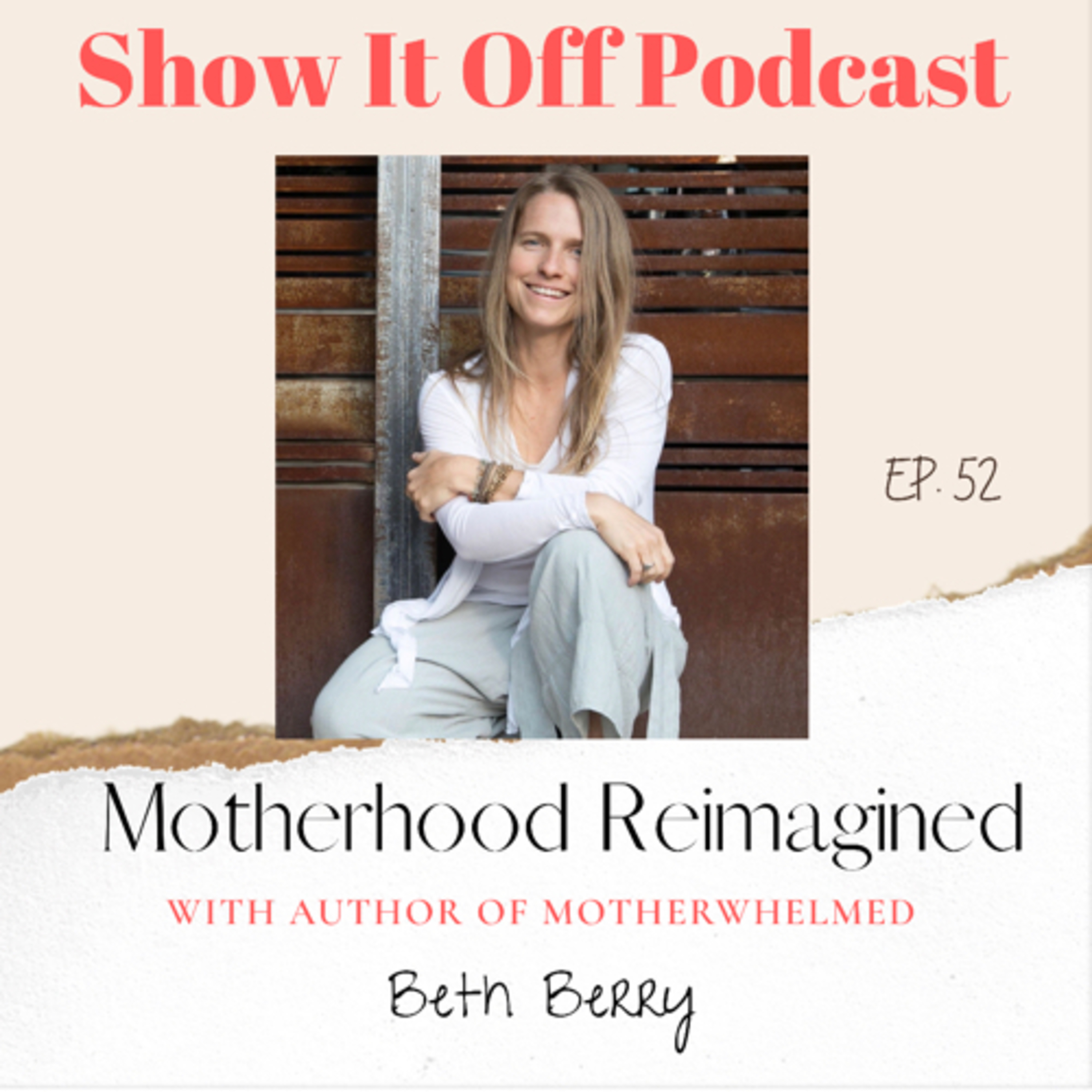 Motherhood Reimagined with Author, Beth Berry