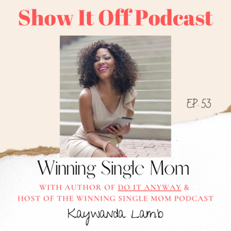 Winning Single Mom
