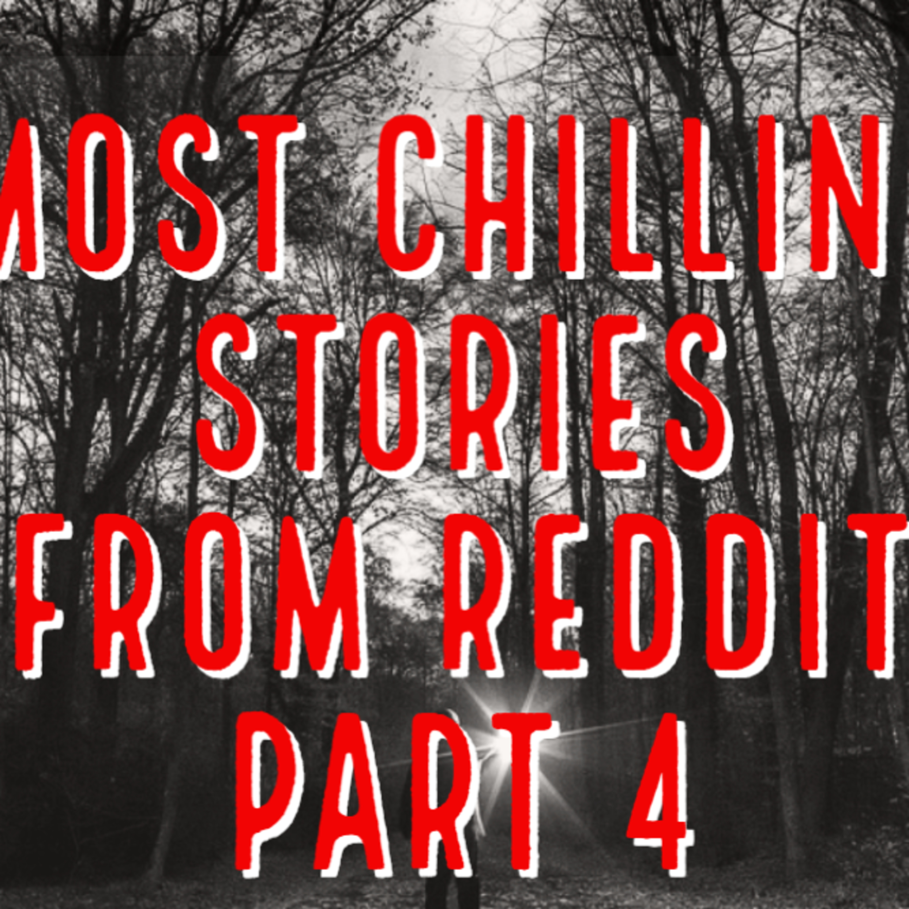 Most Chilling Stories From Reddit Part 4