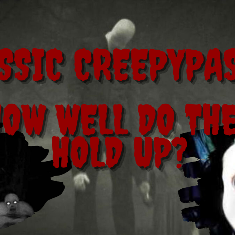 Classic Creepypastas - Do They Hold Up?