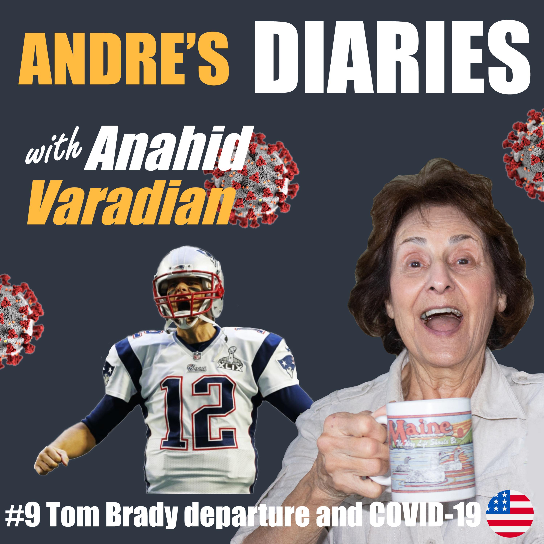 #9 - Tom Brady departure and COVID-19 w/Anahid Varadian [ENGLISH]