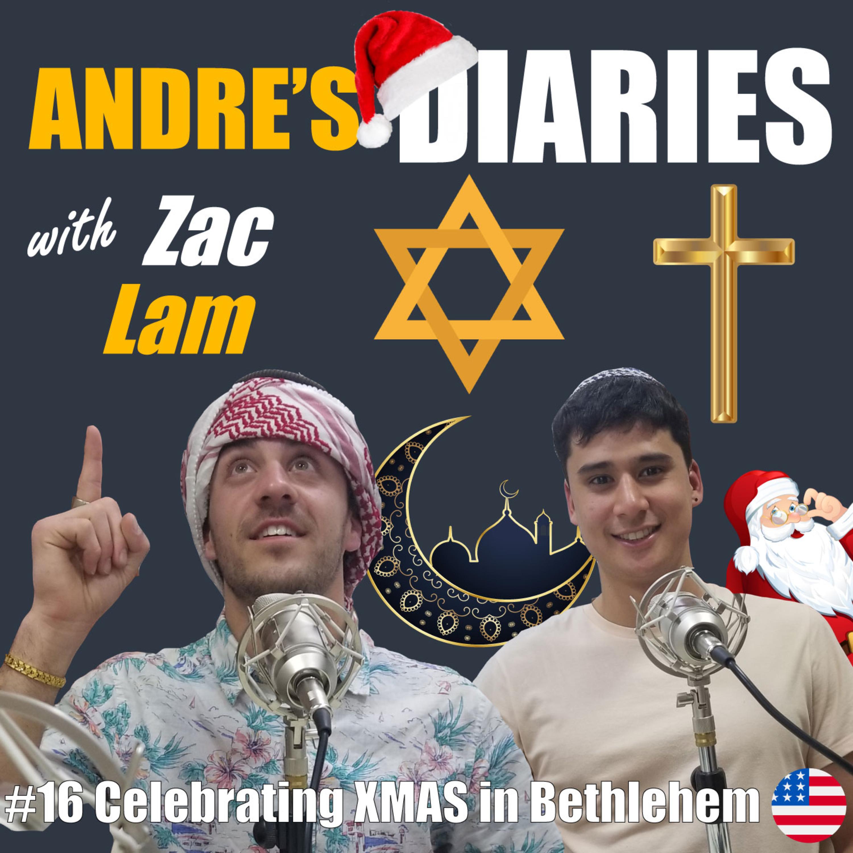 #16 Celebrating XMAS in Bethlehem w/ Zac Lam [ENGLISH]