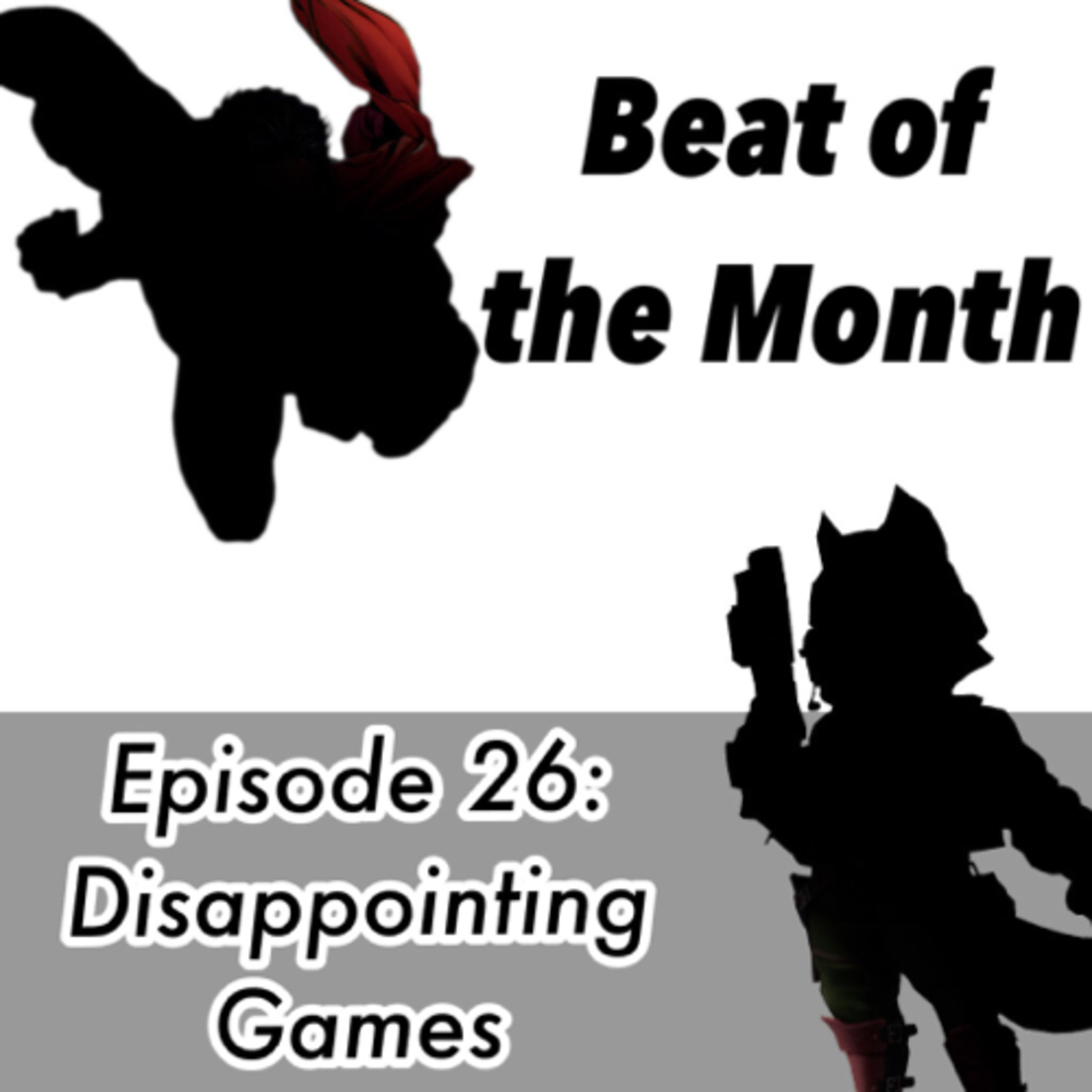 Episode 26: Disappointing Games