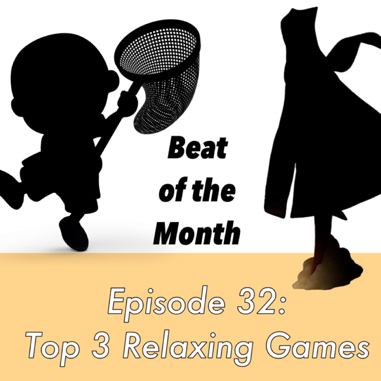 32: Top 3 Relaxing Games