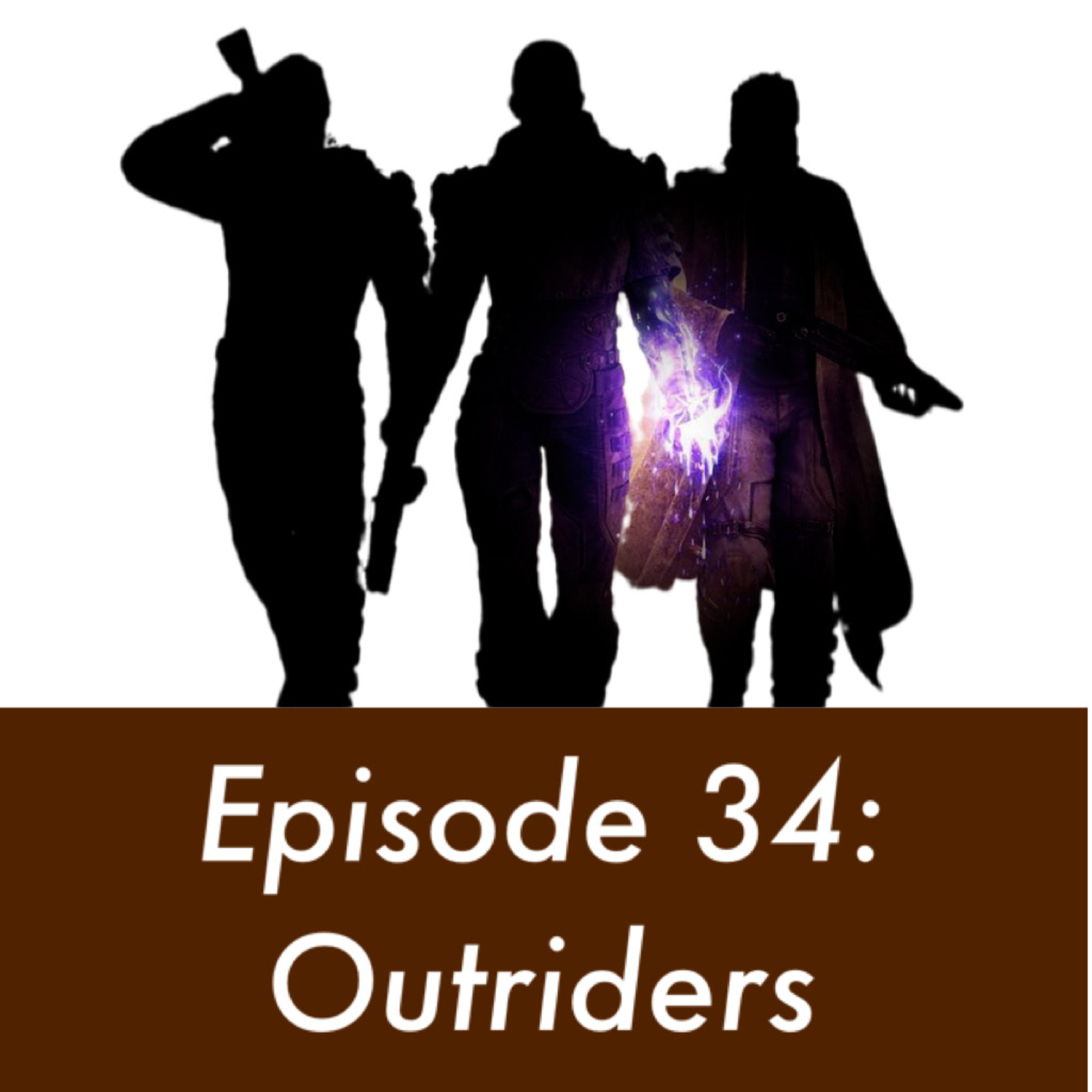 34: Outriders