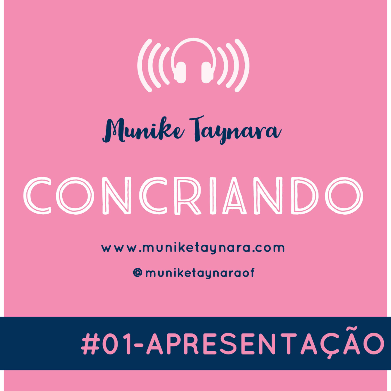 #01 - Apresentação | Concriando - Munike Taynara