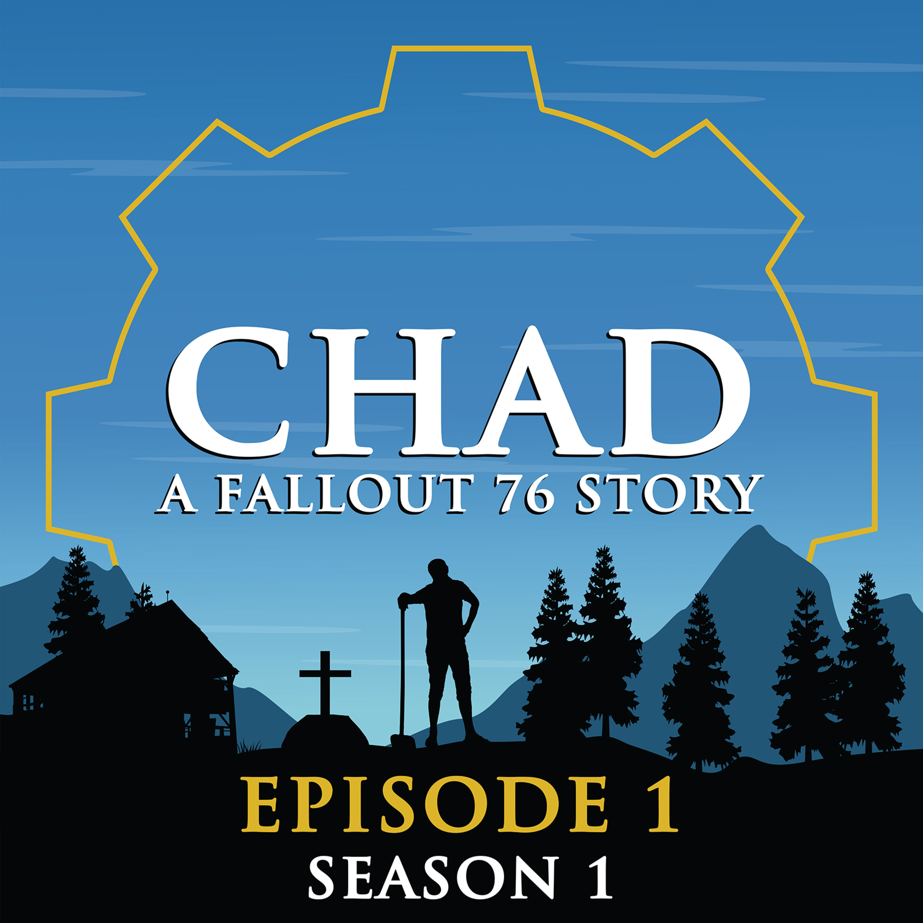 CHAD: A Fallout 76 Story ~ S1E1: His name was Chad...