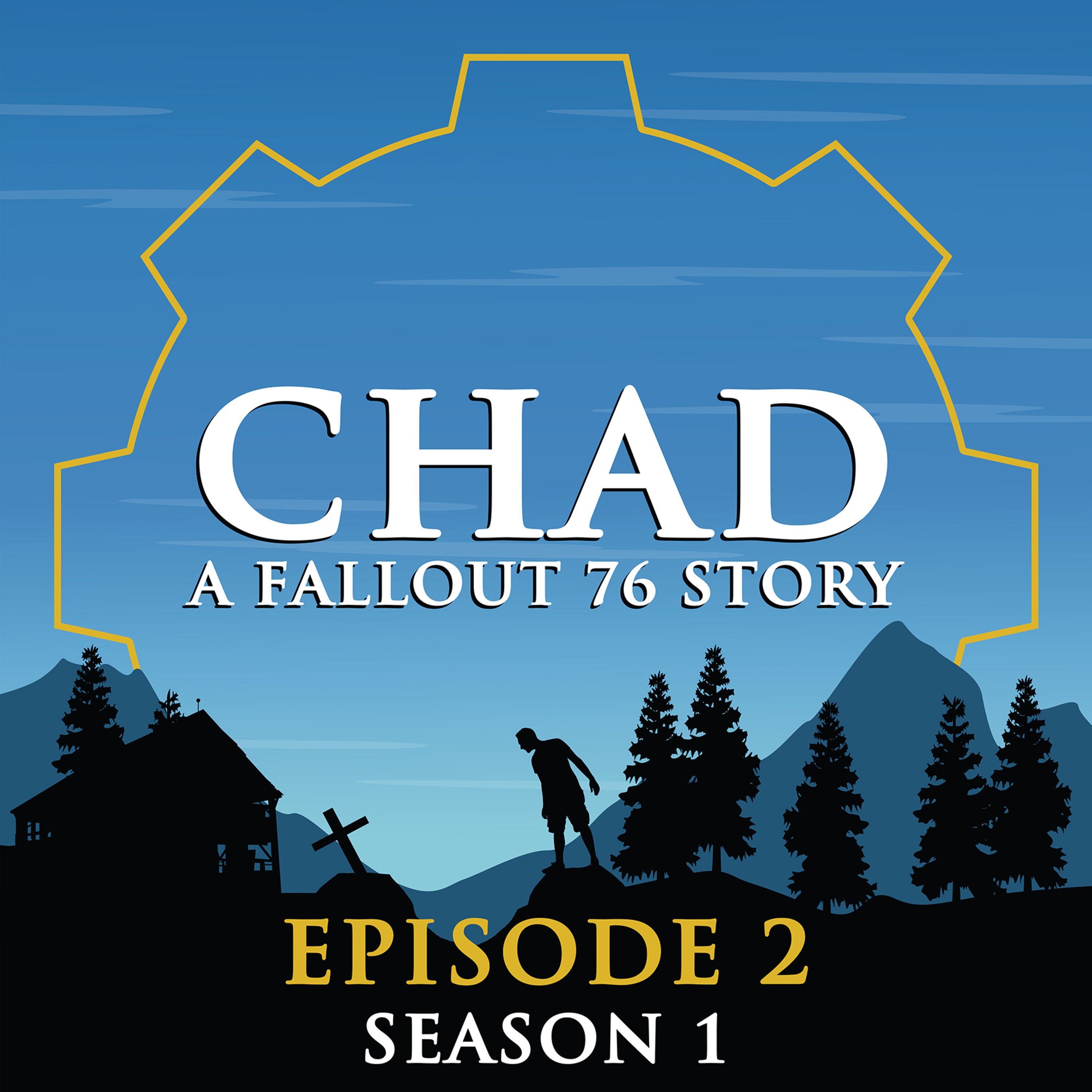 CHAD: A Fallout 76 Story ~ S1E2: Who doesn't love some pie?