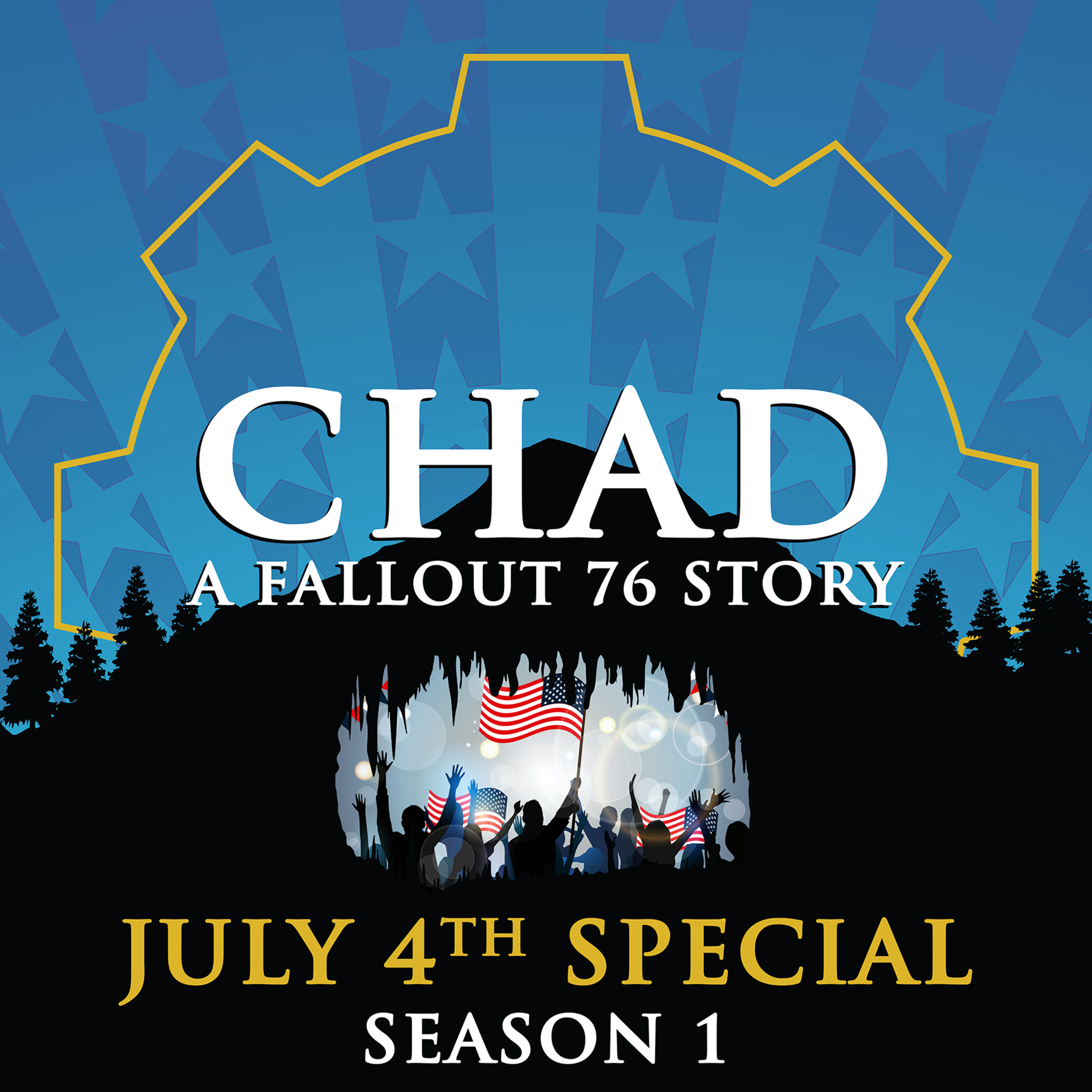 CHAD: A Fallout 76 Story ~ S1 BONUS: The Spirit of Vault 76 ~ 4th of July Special