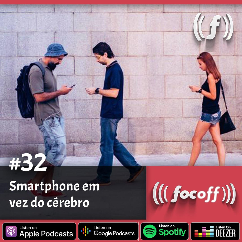[SEMANAL] #32 - Smartphone em vez do cérebro