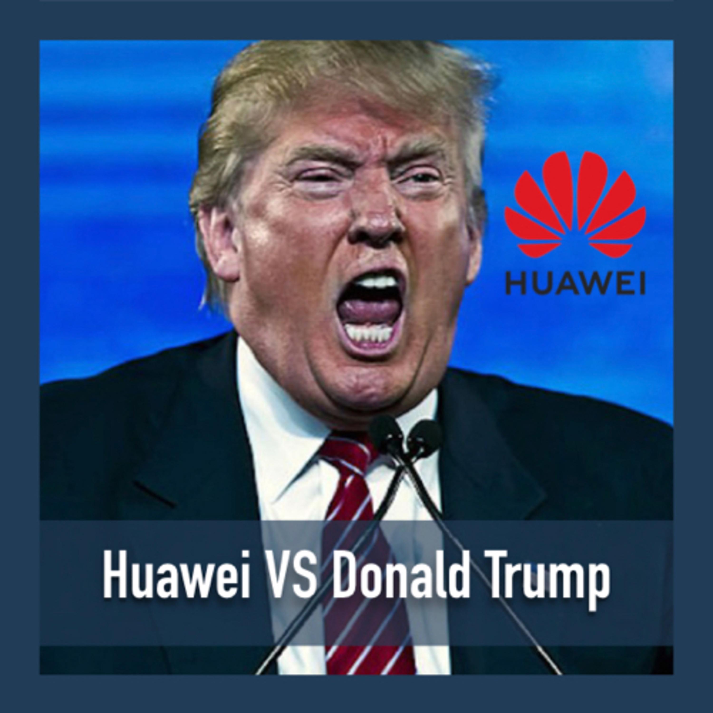 Huawei VS Donald Trump