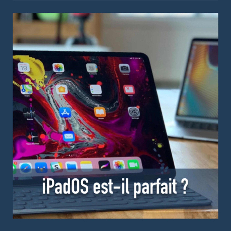 iPadOS est-il parfait ?