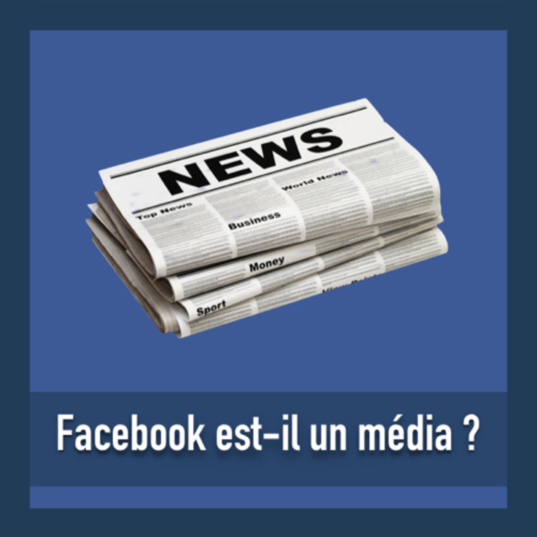 Facebook est-il un média ?