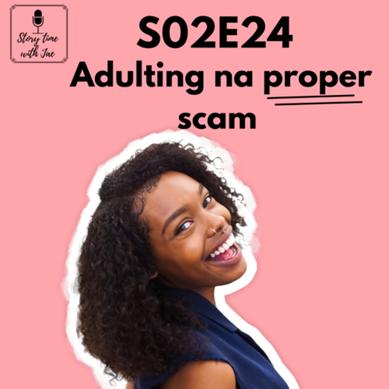 Adulting na proper scam