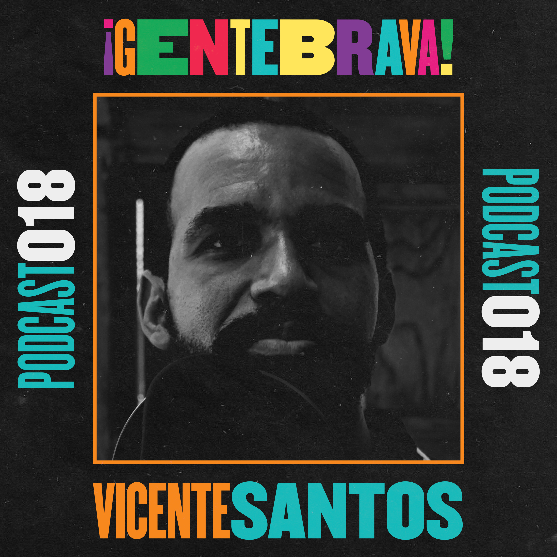 Ep. 18 — Vicente Santos (@vicentsant): El arte como un sacerdocio.