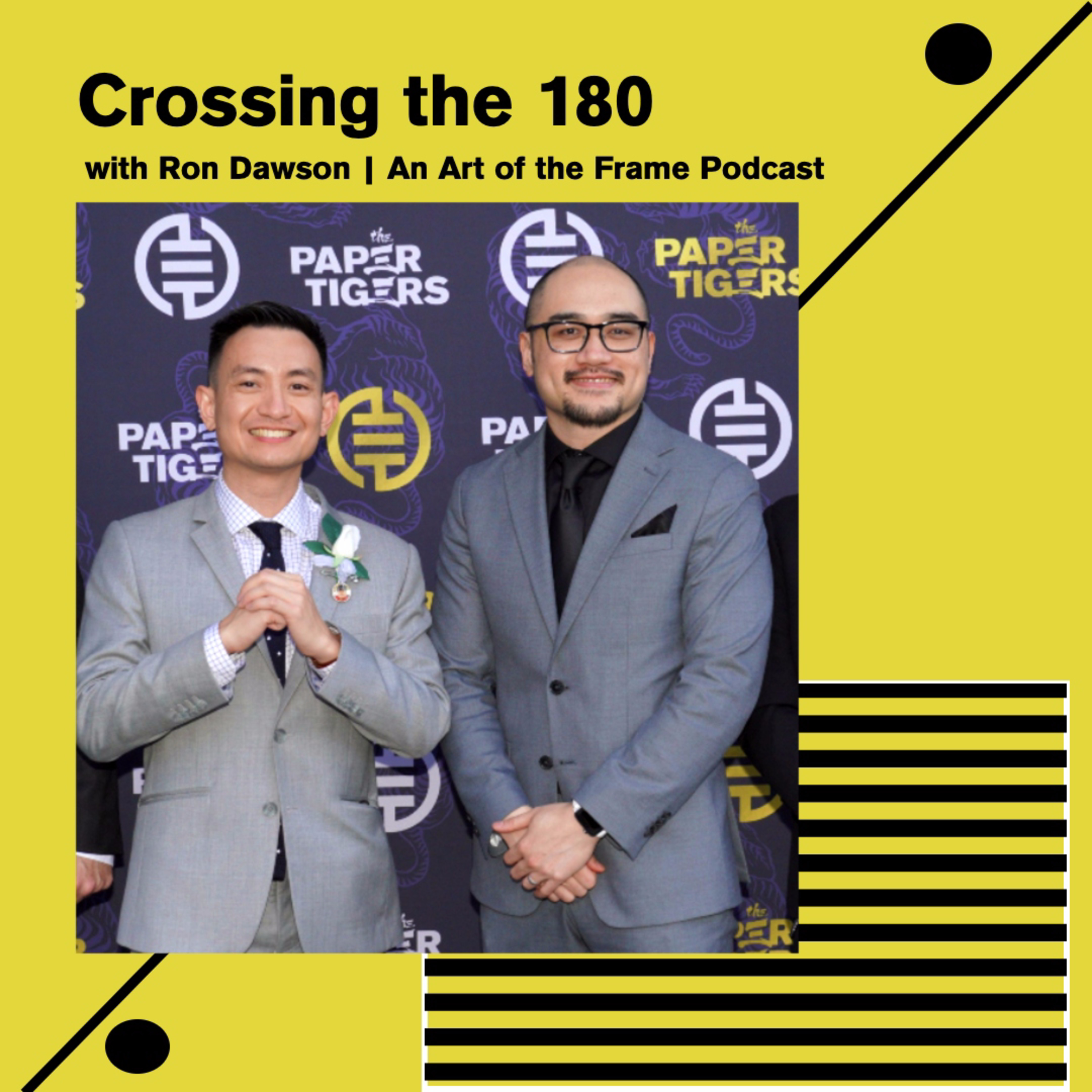 """Crossing the 180 w/ """"The Paper Tigers"""" Director & Producer Bao Tran and Al'n Duong"""