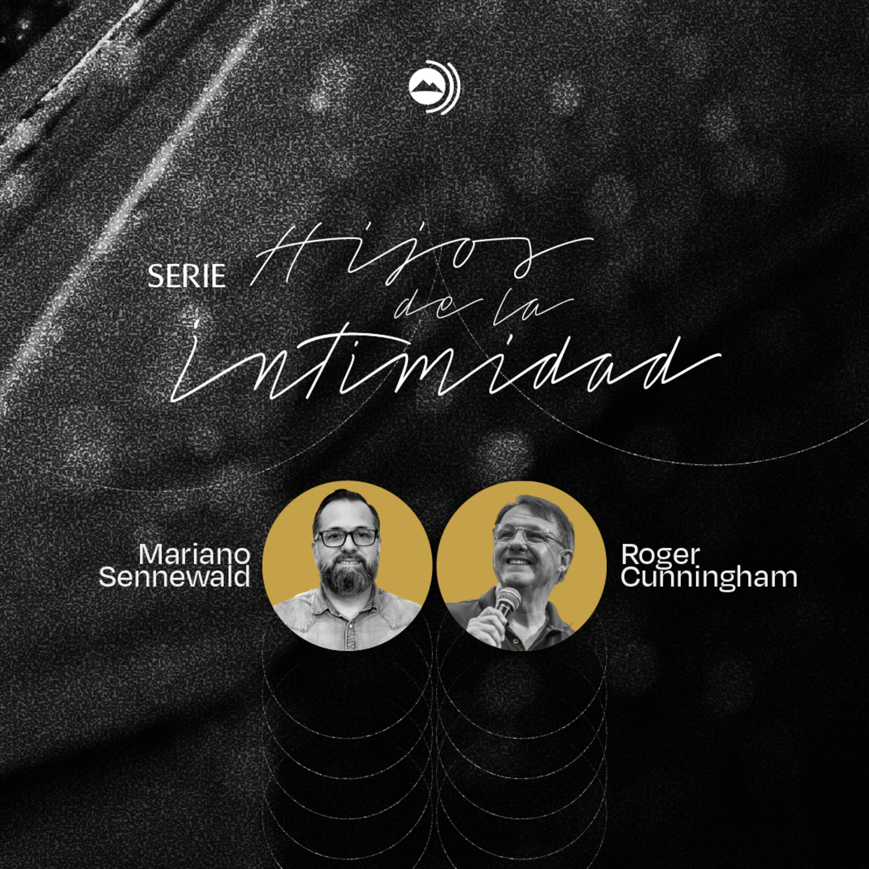 Hijos de la intimidad - Series MiSion | Mariano Sennewald & Roger Cunningham - MISION PODCAST