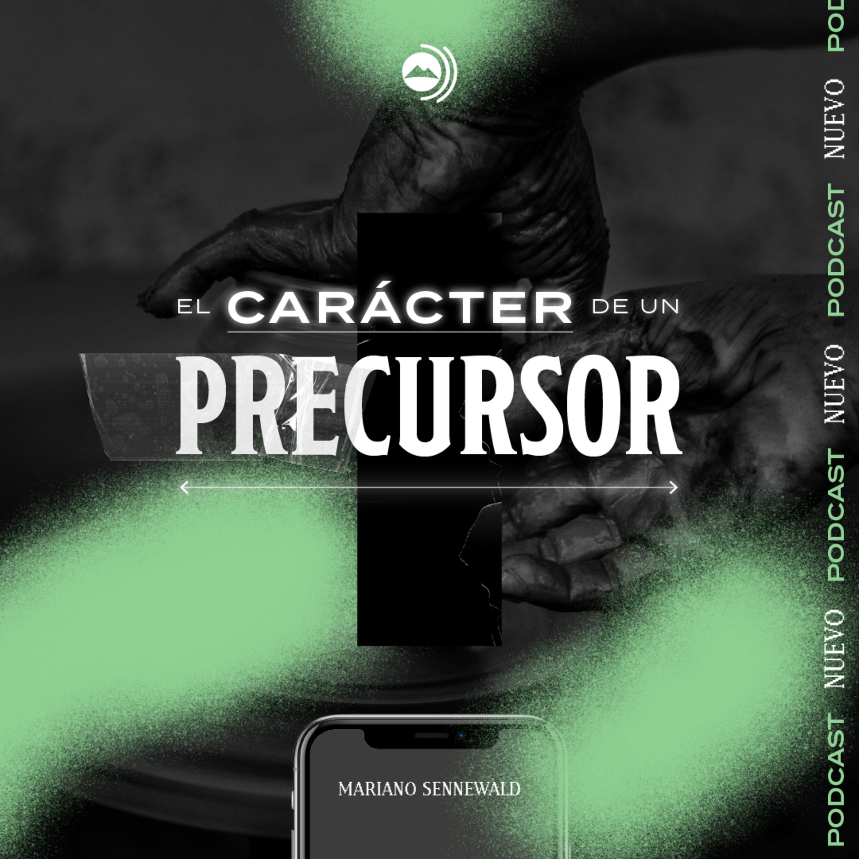 El carácter de un precursor - Series MiSion | Mariano Sennewald - MISION PODCAST