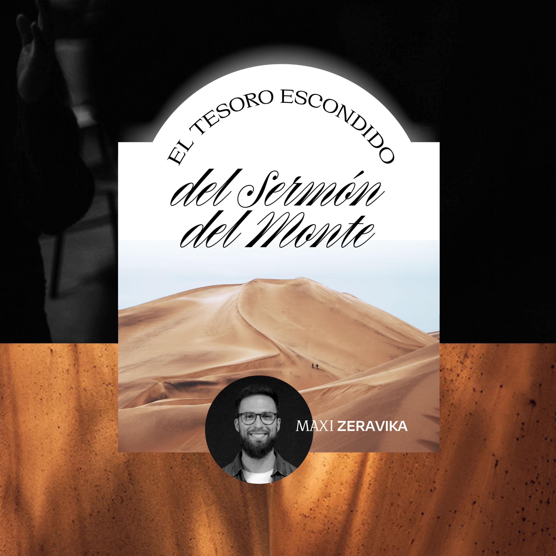El tesoro escondido del sermón del monte Maxi Zeravika MiSion Podcast