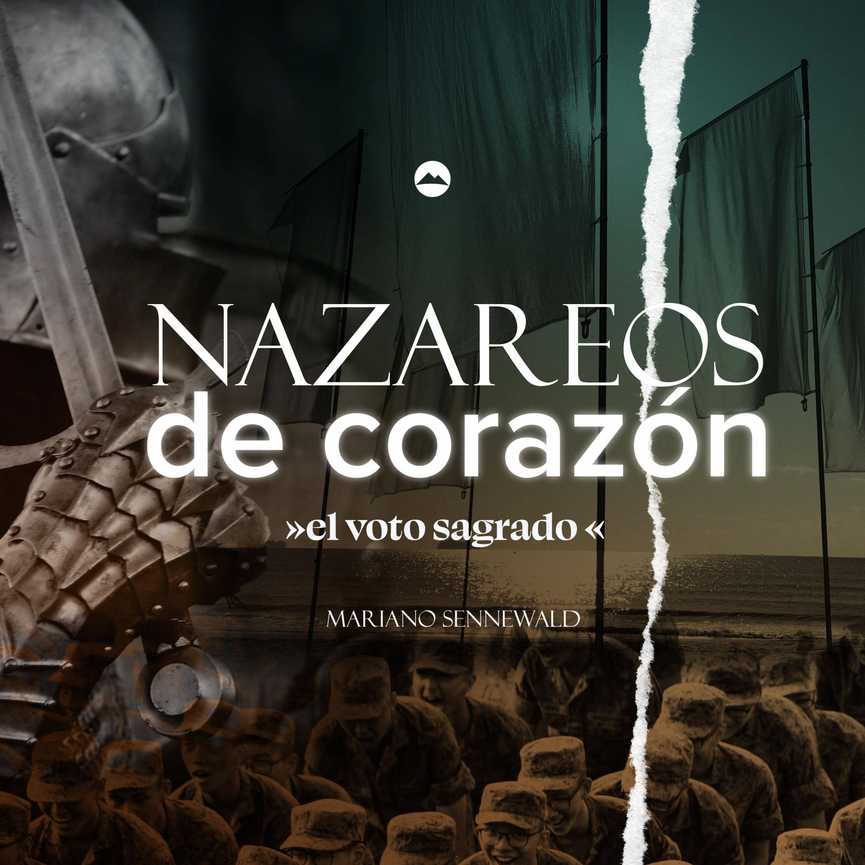 Nazareos de corazón - El voto sagrado | Mariano Sennewald | MiSion Podcast