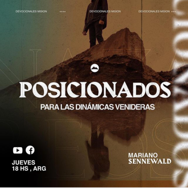 Posicionados para las dinámicas venideras | Mariano Sennewald | MiSion Podcast