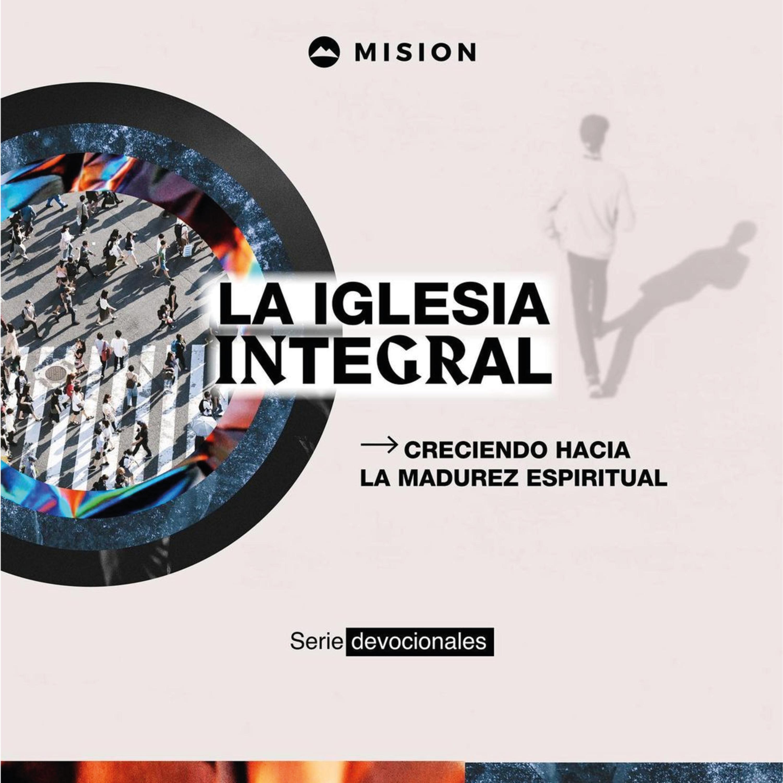 La Iglesia Integral - Parte 1 | Mariano Sennewald - MiSion Podcast
