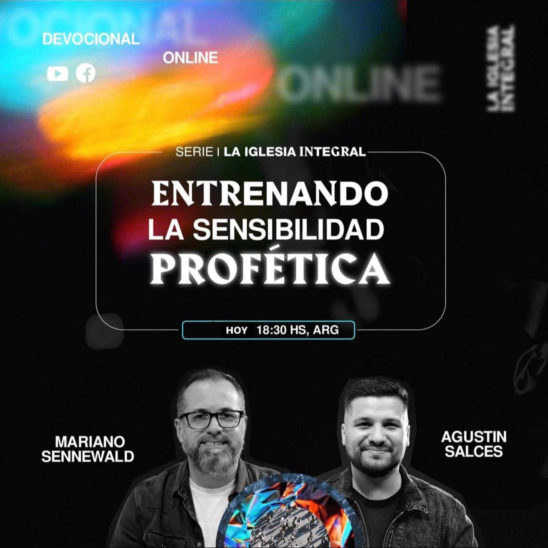 La iglesia integral - Parte 5: Entrenando la sensibilidad profética | Mariano Sennewald & Agustín Salces | MiSion Podcast